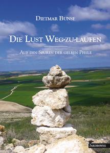 Dietmar Bunse - Die Lust Weg-zu-laufen