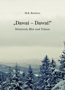 """Manfred Kurt Buchner - """"Dawai – Dawai!"""""""