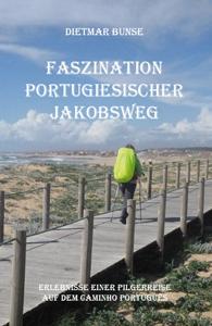 Dietmar Bunse - Faszination Portugiesischer Jakobsweg