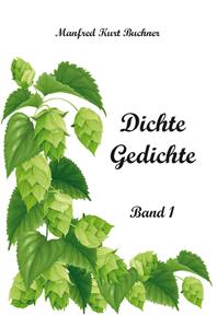 Manfred Kurt Buchner - Dichte Gedichte