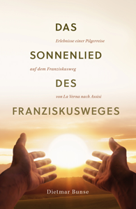 Dietmar Bunse - Das Sonnenlied des Franziskusweges