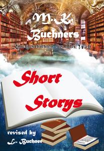Manfred Kurt Buchner - Short Storys