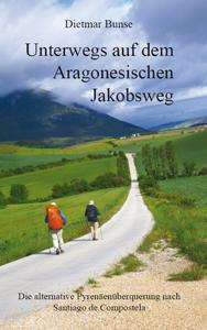 Dietmar Bunse - Unterwegs auf dem Aragonesischen Jakobsweg