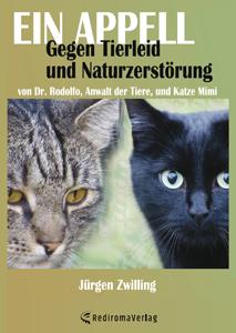 Jürgen Zwilling  - Ein Appell gegen Tierleid und Naturzerstörung