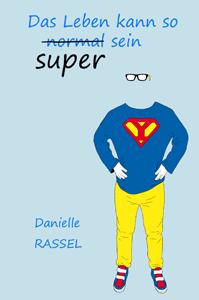 Danielle Rassel - Das Leben kann so super sein