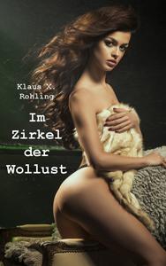 Klaus X. Rohling - Im Zirkel der Wollust