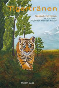 Miriam Sweg - Tigertränen