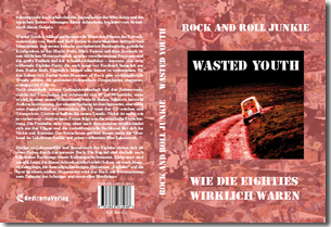 "Buch ""Wasted Youth"" von Achim Heinze und Rock and Roll Junkie"